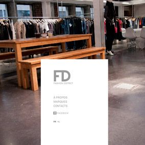Fashion District is a Belgian textile importer and distributor. Since 2007, the company imports and distributes collections of prestigious or promising brands for which it has the exclusivity in Benelux. The fashion district website reflects the high quality spirit of the proposed collections: www.fashiondistrict.be